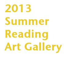 2013 Summer Reading Art Gallery